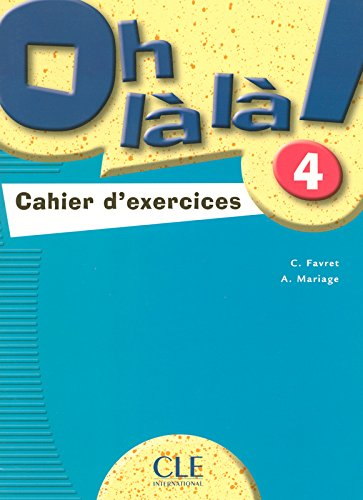 Oh là là! 4 - Cahier d'exercices