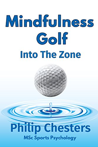 Mindfulness Golf: Into the Zone (Red Golf Blue Golf Book 3) (English Edition) por Philip Chesters