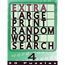 Extra Large Print Random Word Search 4: 50 Easy To See Puzzles: Volume 4