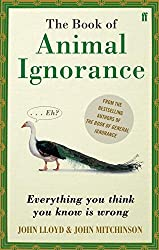 QI: The Book of Animal Ignorance by John Lloyd (2010-05-06)