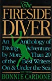 The Fireside Diver: An Anthology of Underwater Adventure: Anthology of Diving Adventure