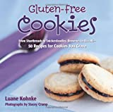 Gluten-Free Cookies: From Shortbreads to Snickerdoodles, Brownies to Biscotti: 50 Recipes for Cookies You Crave