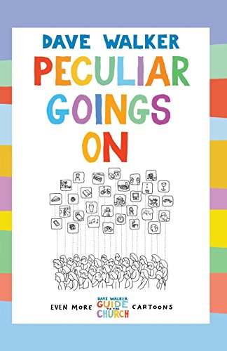 Peculiar Goings On: Even More Dave Walker Guide to the Church Cartoons by Dave Walker (31-Jul-2012) Paperback