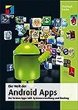Die Welt der Android Apps: Die besten Apps inkl. Systemverwaltung und Rooting (mitp Anwendungen)