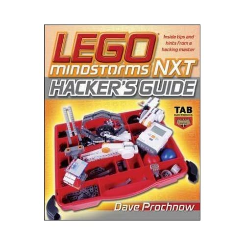 [LEGO MINDSTORMS NXT Hacker's Guide] (By: Dave Prochnow) [published: January, 2007]