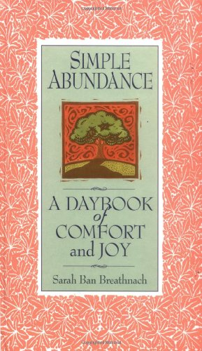 Simple Abundance: A Day Book of Comfort and Joy