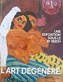 L'art dégénéré - Une exposition sous le IIIe Reich