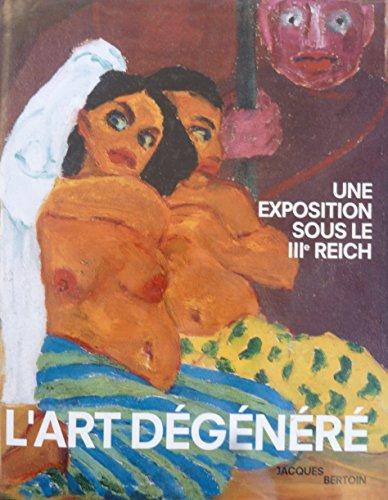 L'art dgnr : Une exposition sous le IIIe Reich