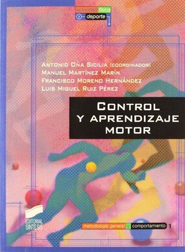 Control y aprendizaje motor (Actividad física y deporte. Metodología general y comportamiento) por A. Oña Sicilia (editor)