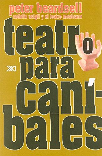 Teatro para caníbales: Rodolfo Usigli y el teatro mexicano