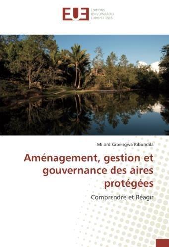 Amenagement, gestion et gouvernance des aires protegees: Comprendre et reagir (OMN.UNIV.EUROP.) por Milord Kibundila