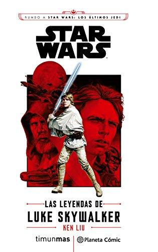 Star Wars Episodio VIII Las leyendas de Luke Skywalker (novela) (Star Wars:...