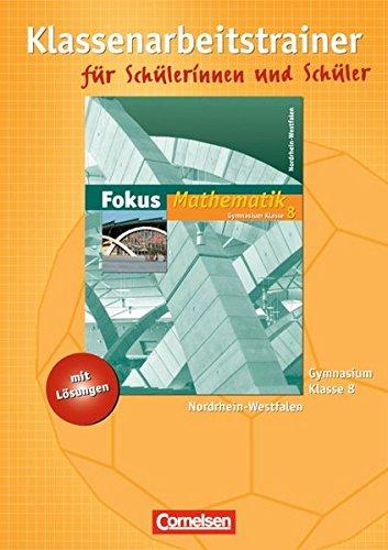 Fokus Mathematik - Nordrhein-Westfalen - Bisherige Ausgabe / 8. Schuljahr - Klassenarbeitstrainer mit eingelegten Muster