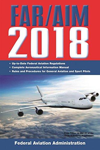 FAR/AIM 2018: Up-to-Date FAA Regulations / Aeronautical Information Manual (FAR/AIM Federal Aviation Regulations) (English Edition) por Federal Aviation Administration Federal Aviation Administration