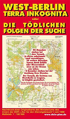 West-Berlin. Terra Inkognita oder Die tödlichen Folgen der Suche: Nachdruck einer Originalkarte des Ministeriums des Innern (
