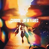 Up in Flames by CARIBOU