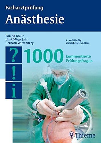 Facharztprüfung Anästhesie: 1000 kommentierte Prüfungsfragen
