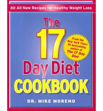 The 17 Day Diet Cookbook: 80 All New Recipes for Healthy Weight Loss (Hardback) - Common