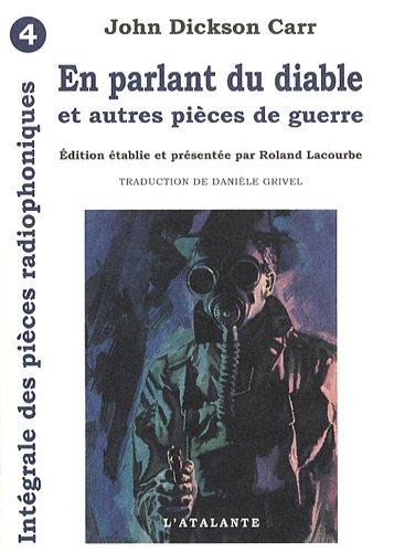Les Pièces Radiophoniques, Intégrale, Tome 4 : En parlant du diable : Et autres pièces de guerre