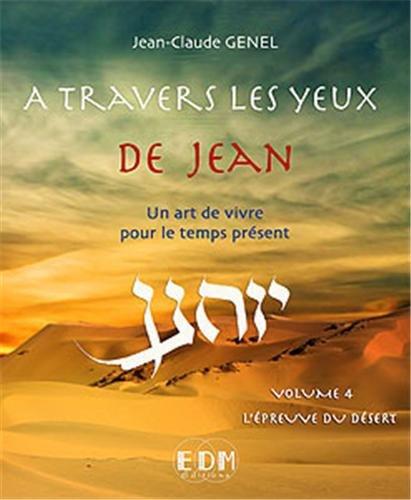 A travers les yeux de Jean - Vol.4 : L&#...