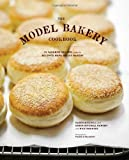 The Model Bakery Cookbook: 75 Favorite Recipes from the Beloved Napa Valley Bakery by Karen Mitchell (2013-09-17)