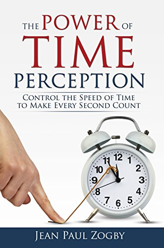 The Power of Time Perception: Control the Speed of Time to Slow Down Aging, Live a Long Life, and Make Every Second Count (Time Life Series Book 1) (English Edition)