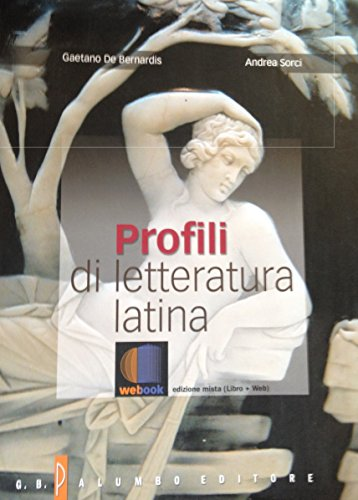 Profili di letteratura latina. Storia e antologia della letteratura latina. Con espansione online. Per i Licei e gli Ist. magistrali