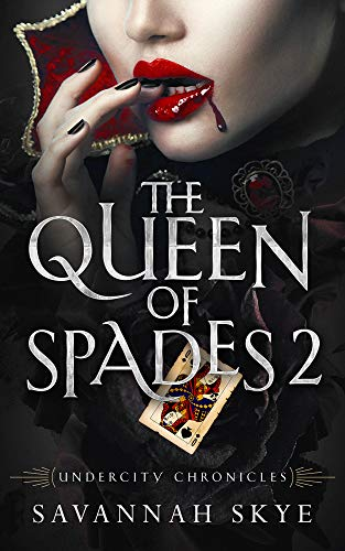 The Queen of Spades 2: A Paranormal Romance (Undercity Chronicles Book 9) (English Edition)