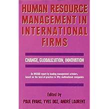 Human Resource Management in International Firms: Change, Globalization, Innovation