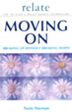Moving on: Breaking Up without Breaking Down (Relate Relationships)