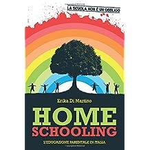 Homeschooling. L'educazione Parentale in Italia