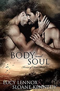 Body and Soul (Twist of Fate, Book 3) by [Lennox, Lucy, Kennedy, Sloane]
