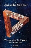 Auf dem Holzweg durchs Universum: Warum sich die Physik verlaufen hat