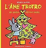 L' Ane Trotro et Zaza fêtent Noël   Guettier, Bénédicte (1962-....). Auteur