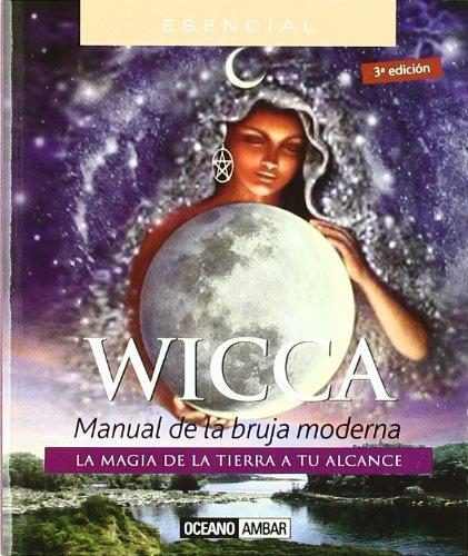 Wicca: La magia de la Tierra a tu alcance (Minilibros / El libro esencial)