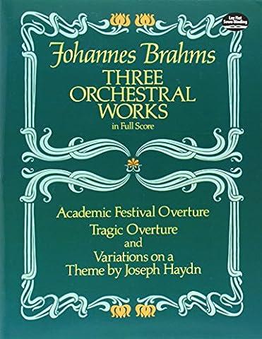 Johannes Brahms Three Orchestral Works (Dover Music Scores)