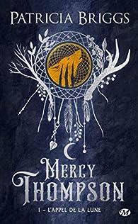 Mercy Thompson, tome 1 : L'appel de la lune par Patricia Briggs