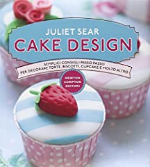 Idea Regalo - Cake design. Semplici consigli passo passo per decorare torte, biscotti, cupcakes e molto altro. Ediz. illustrata