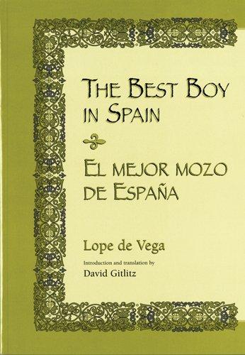 The Best Boy in Spain / El Mejor Mozo De Espana por Lope de Vega