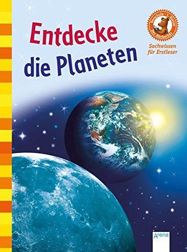 Entdecke die Planeten: Der Bücherbär: Sachwissen für Erstleser
