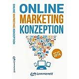 Online-Marketing-Konzeption - 2016: Der Weg zum optimalen Online-Marketing-Konzept.: Wichtige Trends und aktuelle Entwicklungen in den Teildisziplinen ... Online-PR und Online-Werbung.