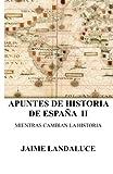 Apuntes de Historia: Mientras cambian la Historia: Volume 2 (Apuntes de Historia de E...