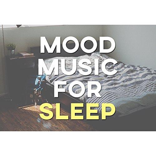 Mood Music for Sleep - Serenity Dream, Sweet Dream, Calm Lullaby, Sleep Tight, Relaxation Music -