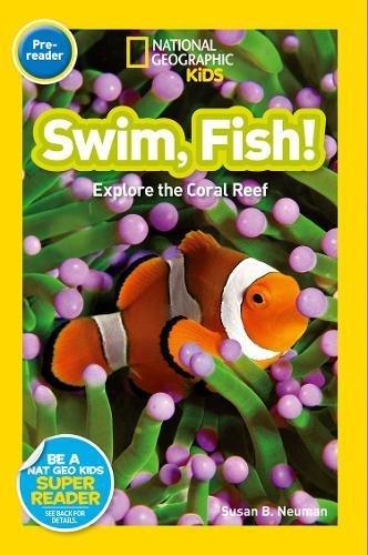National Geographic Kids Readers: Swim, Fish! (National Geographic Kids Readers: Level Pre-Reader)
