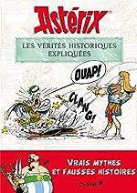 Astérix, les vérités historiques expliquées de Bernard-Pierre Molin