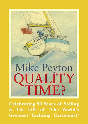 Descargar Quality Time?: Celebrating 50 years of sailing & the life of 'The world's greatest yachting cartoonist' Epub