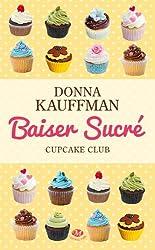 Cupcake Club, tome 1 : Baiser sucré