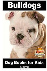 Bulldogs - Dog Books for Kids: Volume 56 (Amazing Animal Books for Young Readers) by k. Bennett (2014-10-22)