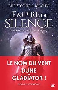 Le Dévoreur de soleil, tome 1 : L'Empire du silence par Ruocchio