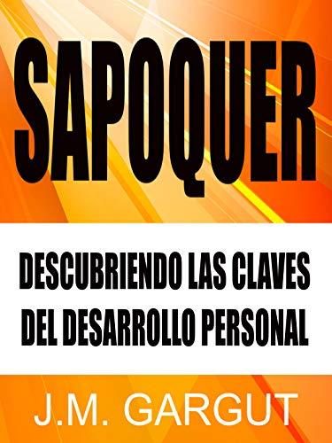 SAPOQUER: Descubriendo Las Claves Del Desarrollo Personal eBook ...